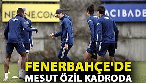 Fenerbahçe'de Mesut Özil kadroda