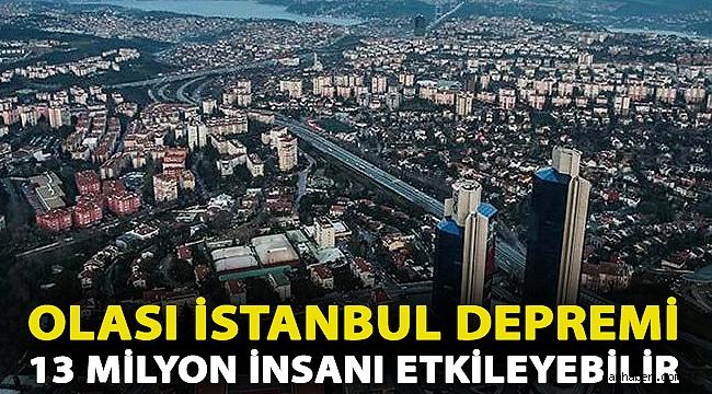 Olası İstanbul depremi 3 milyon insanı etkileyebilir