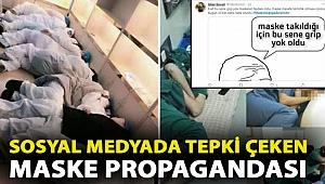 Sosyal medyada tepki çeken maske propagandası