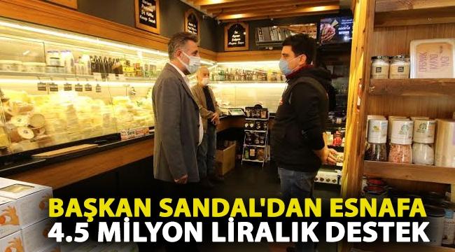 BAŞKAN SANDAL'DAN ESNAFA 4.5 MİLYON LİRALIK DESTEK
