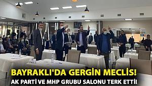 Bayraklı'da gergin meclis! AK Parti ve MHP grubu salonu terk etti!