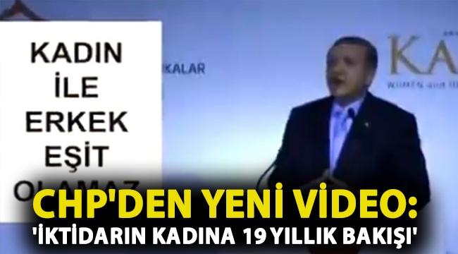 CHP'den yeni video: 'İktidarın kadına 19 yıllık bakışı'