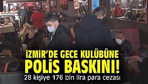 İzmir'de gece kulübüne polis baskını! 28 kişiye 176 bin lira para cezası