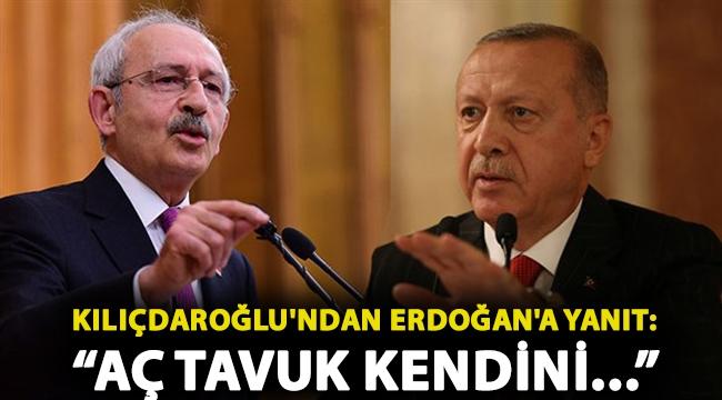 Kılıçdaroğlu'ndan Erdoğan'a atasözlü yanıt: 'Aç tavuk kendini buğday ambarında sanırmış'