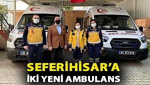 SEFERİHİSAR'A İKİ YENİ AMBULANS
