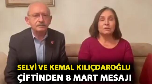Selvi ve Kemal Kılıçdaroğlu çiftinden 8 Mart mesajı
