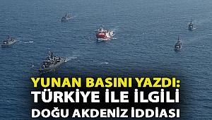 Yunan basını yazdı: Türkiye ile ilgili Doğu Akdeniz iddiası