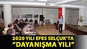 "2020 YILI EFES SELÇUK'TA ""DAYANIŞMA YILI"""