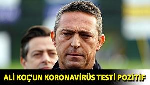 Ali Koç'un koronavirüs testi pozitif