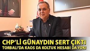CHP'li Günaydın sert çıktı Torbalı'da kaos da koltuk hesabı da yok!