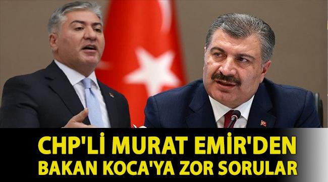 CHP'li Murat Emir'den Bakan Koca'ya zor sorular: Aracılar yine milyonlar mı kazanacak?