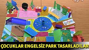 Çocuklar engelsiz park tasarladılar