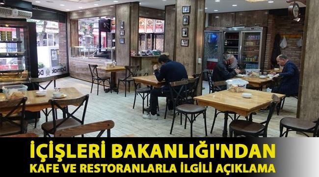 İçişleri Bakanlığı'ndan kafe ve restoranlarla ilgili açıklama