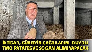 İktidar, Gürer'in çağrılarını duydu TMO patates ve soğan alımı yapacak