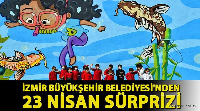 İzmir Büyükşehir Belediyesi'nden 23 Nisan sürprizi