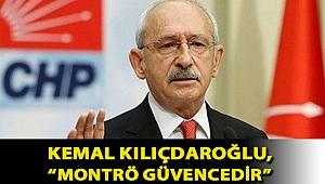 """Kemal Kılıçdaroğlu, """"Montrö güvencedir, insanlar düşüncelerini açıklamıştır"""""""