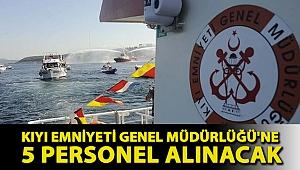 Kıyı Emniyeti Genel Müdürlüğü iş ilanı: 5 personel alınacak