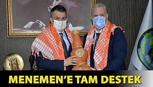 MENEMEN'E TAM DESTEK
