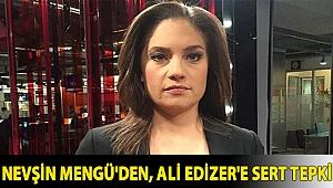 Nevşin Mengü'den, Ali Edizer'e sert tepki: Nazilerden farkları yok