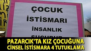 Pazarcık'ta kız çocuğuna cinsel istismara 4 tutuklama