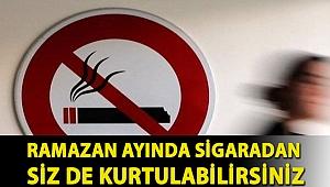 Ramazan ayında sigaradan siz de kurtulabilirsiniz
