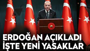Son dakika... Erdoğan açıkladı: İşte yeni yasaklar!