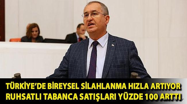 Türkiye'de bireysel silahlanma hızla artıyor Ruhsatlı tabanca satışları yüzde 100 arttı