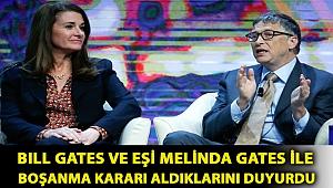 Bill Gates ve eşi Melinda Gates ile boşanma kararı aldıklarını duyurdu