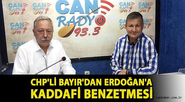 CHP'li Bayır'dan Erdoğan'a Kaddafi Benzetmesi