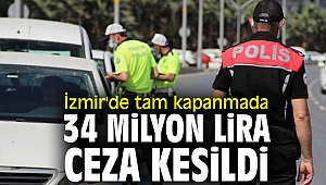 İzmir'de tam kapanmada 34 milyon lira ceza kesildi