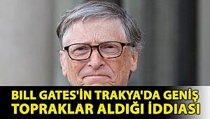 Teyit.org inceledi: Bill Gates'in Trakya'da geniş topraklar aldığı iddiası