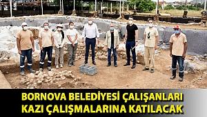 Bornova Belediyesi çalışanları kazı çalışmalarına katılacak