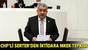 CHP'li Serter'den İktidara MKEK tepkisi