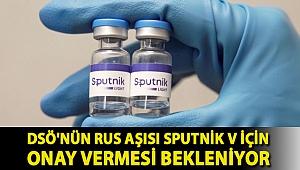 DSÖ'nün Rus aşısı Sputnik V için onay vermesi bekleniyor