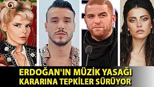 Erdoğan'ın müzik yasağı kararına tepkiler sürüyor: