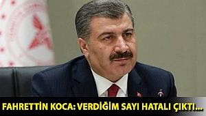 Fahrettin Koca: Verdiğim sayı hatalı çıktı...