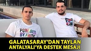 Galatasaray'dan Taylan Antalyalı'ya destek mesajı