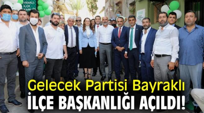 Gelecek Partisi Bayraklı İlçe Başkanlığı açıldı!