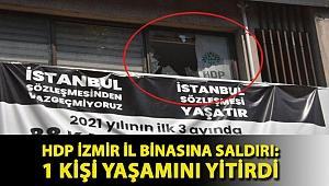 HDP İzmir il binasına saldırı: 1 kişi yaşamını yitirdi