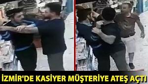 İzmir'de kasiyer müşteriye ateş açtı