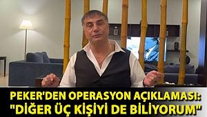 Peker'den operasyon açıklaması:
