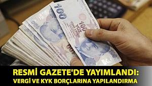 Resmi Gazete'de yayımlandı: Vergi ve KYK borçlarına yapılandırma