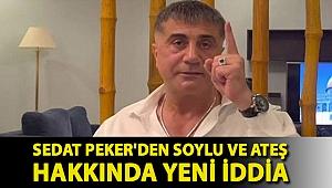 Sedat Peker'den Soylu ve Ateş hakkında yeni iddia