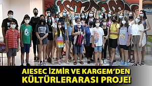AIESEC İzmir ve KARGEM'den kültürlerarası proje!