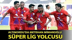 Altınordu'da Metehan Mimaroğlu Süper Lig yolcusu