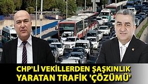 CHP'li Vekillerden Şaşkınlık Yaratan Trafik 'Çözümü'