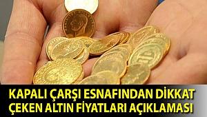 Kapalı çarşı esnafından dikkat çeken altın fiyatları açıklaması