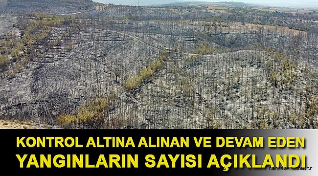 Kontrol altına alınan ve devam eden yangınların sayısı açıklandı