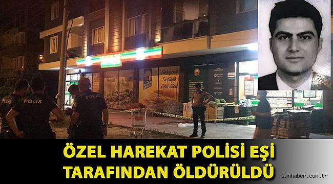 Özel harekat polisi eşi tarafından öldürüldü