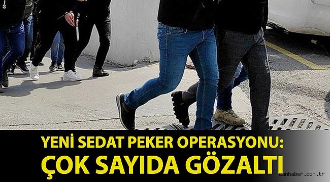 Yeni Sedat Peker operasyonu: 'Yağmalama' suçlamasıyla çok sayıda gözaltı